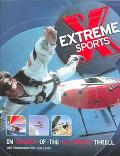 Extreme Sports In Search of the Ultimate Thrill