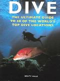Dive The Ultimate Guide To 60 Of The Worlds Top Dive Locations
