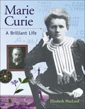 Marie Curie A Brilliant Life