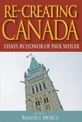 Re-Creating Canada : Essays in Honour of Paul Weiler