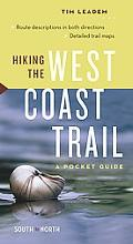 Hiking the West Coast Trail A Pocket Guide North To South, South To North