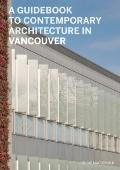 A Guidebook to Contemporary Architecture in Vancouver (Guidebook to Contemporary Architectur...