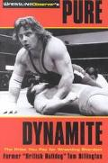Pure Dynamite The Price You Pay for Wrestling Stardom