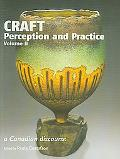 Craft Perception And Practice A Canadian Discourse