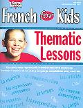 French for Kids Thematic Lessons Lecons et Exercices Pour Le Premier Niveau De Francais Easy...