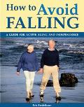 How To Avoid Falling A Guide For Active Aging And Independence