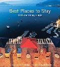 Best Places to Stay 44 Extraordinary Hotels