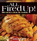 All Fired Up!: Outdoor and Indoor Grilling