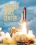 Kennedy Space Center : Gateway to Space