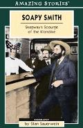 Soapy Smith Skagway's Scourge of the Klondike