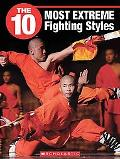 The 10 Most Extreme Fighting Styles