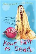It's True! Your Hair Is Dead