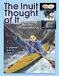 Inuit Thought of It Amazing Arctic Innovations