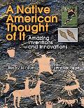 Native American Thought of It: Amazing Inventions and Innovations