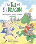Tale of Sir Dragon Dealing With Bullies for Kids And Dragons