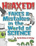Hoaxed!: Fakes and Mistakes in the World of Science