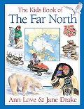 Kids Book of the Far North, The