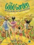 Good Garden : How One Family Went from Hunger to Having Enough