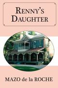 Renny's Daughter (Whiteoaks 12)