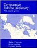 Comparative Eskimo Dictionary: With Aleut Cognates (Alaska Native Language Center Research P...