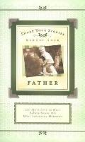 Share Your Stories Father - Memory Book: 201 Questions to Help Father Share His Most Importa...