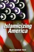 Islamicizing America - Iman Abdallah Yasin - Paperback