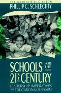 Schools for the Twenty-First Century Leadership Imperatives for Educational Reform