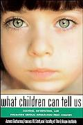 What Children Can Tell Us Eliciting, Interpreting, and Evaluating Critical Information