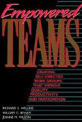 Empowered Teams Creating Self-Directed Work Groups That Improve Quality, Productivity, and P...