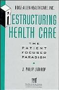 Restructuring Health Care The Patient-Focused Paradigm
