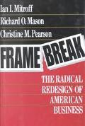 Framebreak The Radical Redesign of American Business