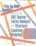 Step-By-Step Approach to Using the Sas System for Factor Analysis and Structural Equation Mo...