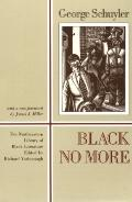 Black No More Being an Account of the Strange and Wonderful Workings of Science in the Land ...