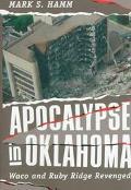 Apocalypse in Oklahoma: Waco and Ruby Ridge Revenged