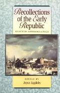 Recollections of the Early Republic Selected Autobiographies