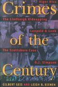 Crimes of the Century From Leopold and Loeb to O.J. Simpson