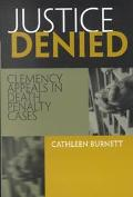 Justice Denied Clemency Appeals in Death Penalty Cases
