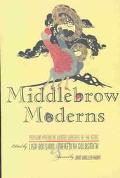 Middlebrow Moderns Popular American Women Writers of the 1920s