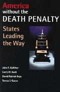 America Without The Death Penalty States Leading The Way