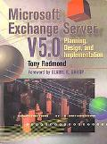 Microsoft Exchange Server V5.0 Planning, Design, and Implementation