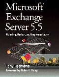 Microsoft Exchange Server V5.5 Planning, Design, and Implementation