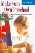 Make Your Own Preschool Games A Personalized Play and Learn Program
