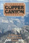 Mexico's Copper Canyon Country A Hiking and Backpacking Guide