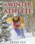 Winter Athlete Secrets of Wholistic Fitness for Outdoor Performance