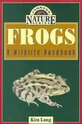 Frogs A Wildlife Handbook