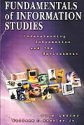 Fundamentals of Information Studies Understanding Information and Its Environment