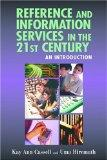 Reference And Information Services in the 21st Century An Introduction