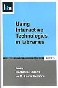 Using Interactive Technologies in Libraries A Lita Guide
