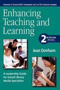 Enhancing Teaching and Learning: A Leadership Guide for School Library Media Specialists