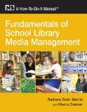 Fundamentals of School Library Media Management: A How-To-Do-It Manual